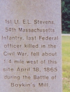 Inscription on Boykin's Mill monument, dedicated to 1st Lt. Edward L. Stevens, 54th Massachusetts.