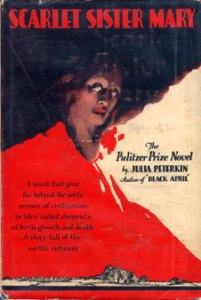 Scarlet Sister Mary, for which Julia Peterkin was awarded the Pulitzer Prize for fiction in 1929.