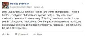 Screen shot from friend's Facebook feed as she expresses her frustration with insurers who won't pay for approved cancer medication.
